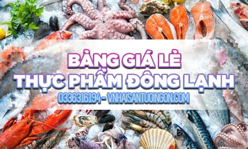 Bảng giá lẻ các loại thực phẩm đông lạnh Minh HUy Foods Heo Bò Gà Cá Mực đặc sản ba miền