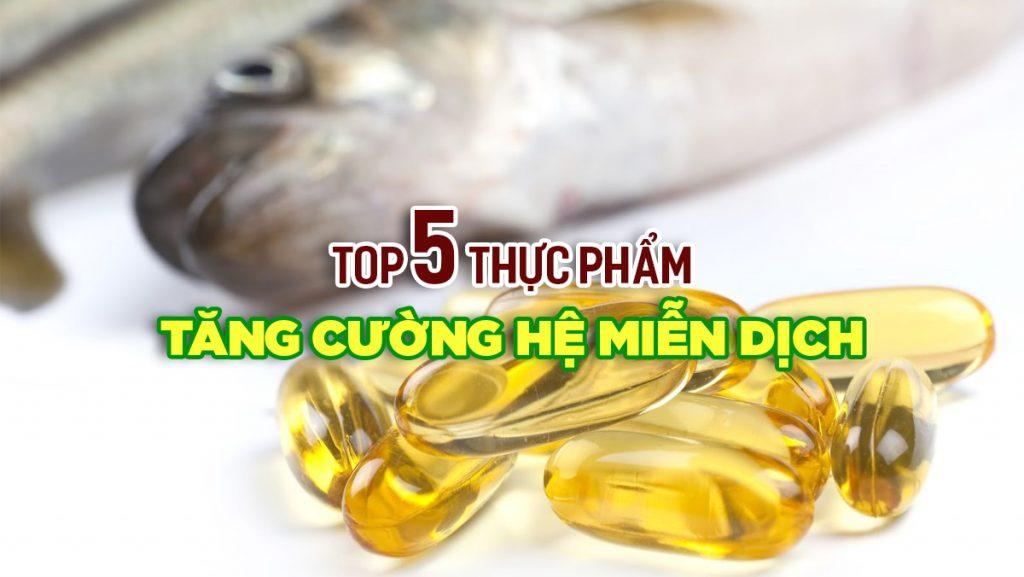 Top 5 thực phẩm tăng cường hệ miễn dịch